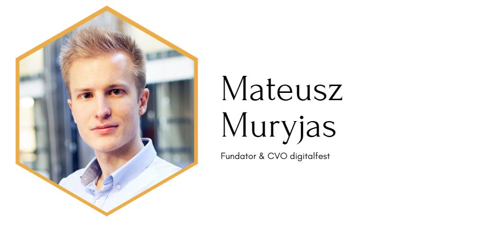 Mateusz Muryjas, digitalfest